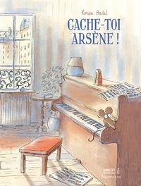 Ronan Badel - Cache-toi Arsène !.