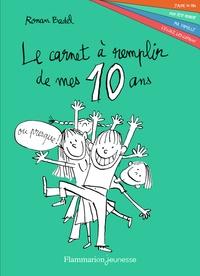 Ronan Badel - Le carnet à remplir de mes 10 ans.