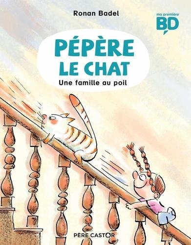 Ronan Badel - Pépère le chat Tome 2 : Une famille au poil.