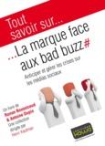 Ronan Boussicaud et Antoine Dupin - La marque face aux bad buzz - Anticiper et gérer les crises sur les médias sociaux.