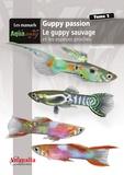 Ronan Boutot - Guppy passion - Tome 2, Le guppy sauvage et les espèces proches.