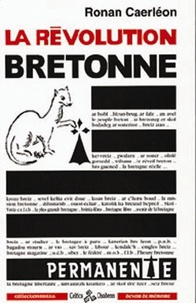 Ronan Caerléon - La révolution bretonne permanente.