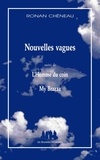 Ronan Chéneau - Nouvelles vagues - Suivi de L'Homme du coin, My Brazza.