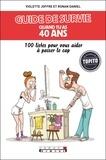 Ronan Daniel et Violette Joffre - Guide de survie quand tu as 40 ans.
