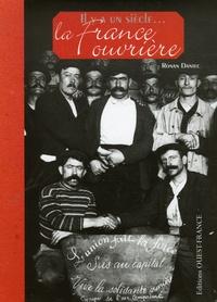 Ronan Dantec - Il y a un siècle... La France ouvrière.