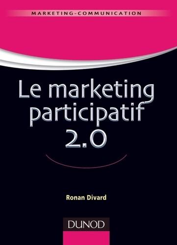 Ronan Divard - Le marketing participatif 2.0.