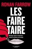 Ronan Farrow - Les faire taire - Mensonges, espions et conspirations : comment les prédateurs sont protégés.