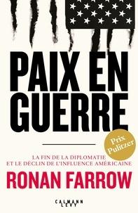 Ronan Farrow - Paix en guerre - Prix Pulitzer 2018.