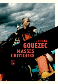 Ronan Gouézec - Masses critiques.