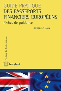 Ronan Le Bouc - Guide pratique des passeports financiers européens - Fiches de guidance.
