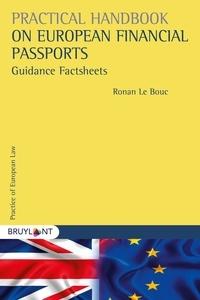 Ronan Le Bouc - Pratical Handbook on European Financial Passports - Guidance Factsheets.