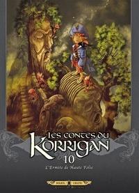 Ronan Le Breton et Jean-Paul Bordier - Les contes du Korrigan Tome 10 : L'Ermite de Haute Folie.