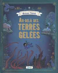 Ronan Le Breton et François Gomes - Les voyages extraordinaires de Benjamin Thénor - Au-delà des terres gelées.