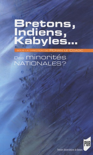 Ronan Le Coadic - Bretons, Indiens, Kabyles - Des minorités nationales ?.