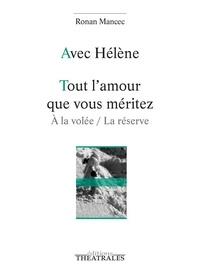 Ronan Mancec - Avec Hélène ; Tout l'amour que vous méritez - A la volée / La réserve.