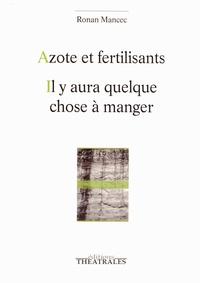 Ronan Mancec - Azote et fertilisants - Il y aura quelque chose à manger.