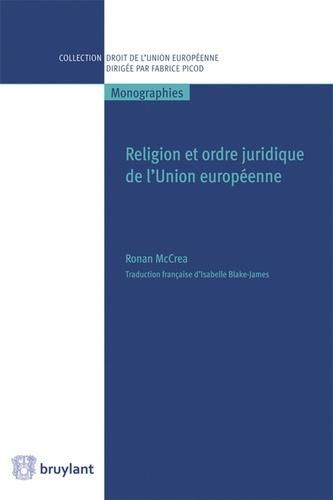 Ronan McCrea - Religion et ordre juridique de l'Union européenne.