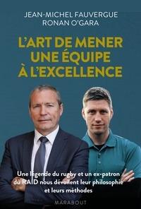 Ronan O'Gara et Jean-Michel Fauvergue - les clés pour mener son équipe vers l'excellence.