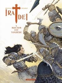 Ronan Toulhoat et Vincent Brugeas - Ira Dei - tome 4 - Mon nom est Tancrède.