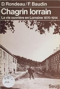 Rondeau - Chagrin lorrain - La vie ouvrière en Lorraine, 1870-1914.