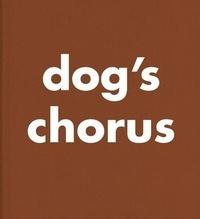Roni Horn - Dog's chorus.
