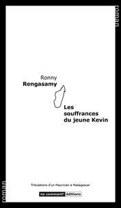 Ronny Rengasamy - Les souffrances du jeune Kevin.