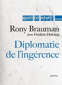 Rony Brauman - Diplomatie de l'ingérence.