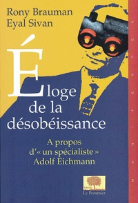 Rony Brauman et Eyal Sivan - Éloge de la désobéissance.