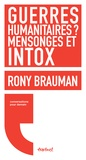 Rony Brauman - Guerres humanitaires ? mensonges et intox.