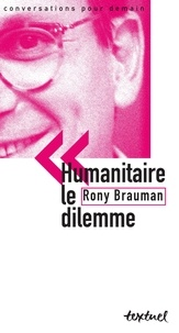 Rony Brauman - Humanitaire : le dilemme.
