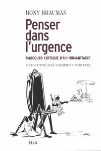 Rony Brauman - Penser dans l'urgence - Parcours critique d'un humanitaire.