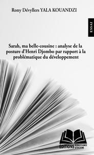Rony Dévyllers Yala Kouandzi - Sarah ma belle-cousine : analyse de la posture d'Henri Djombo par rapport à la problématique du développement.