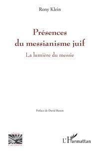 Rony Klein - Présences du messianisme juif - La lumière du messie.