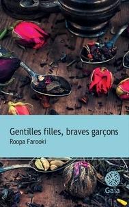 Roopa Farooki - Gentilles filles, braves garçons.