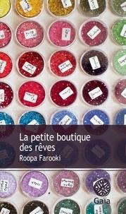 Roopa Farooki - La petite boutique des rêves.