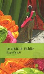 Roopa Farooki - Le choix de Goldie.