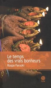 Roopa Farooki - Le temps des vrais bonheurs.