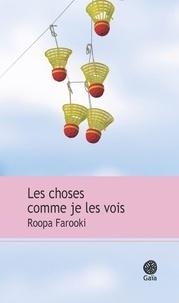 Roopa Farooki - Les choses comme je les vois.