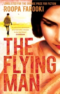 Roopa Farooki - The Flying Man.