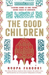 Roopa Farooki - The Good Children.
