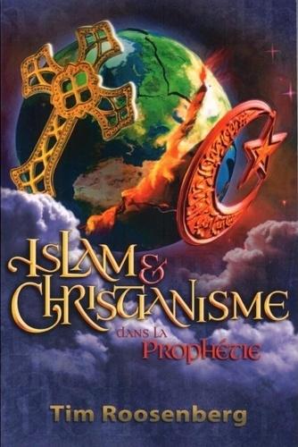 Roosenberg Tim - Islam et Christianisme dans la Prophétie.