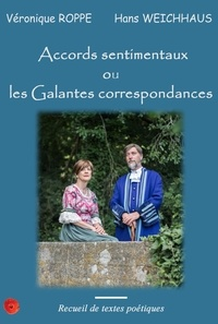 Roppe et hans weichhaus Véronique - Accords sentimentaux ou les galantes correspondances.