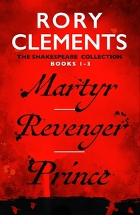 Rory Clements - Martyr/Revenger/Prince.