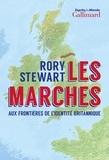 Rory Stewart - Les Marches - Aux frontières de l'identité britannique.