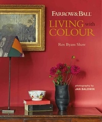 Ros Byam Shaw - Living with colour - Farrow & Ball.