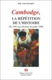 Ros Chantrabot - Cambodge, le répétition de l'Histoire. - (De 1991 aux élections de juillet 1998).
