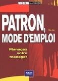 Ros Jay - Patron, mode d'emploi - Managez votre manager.