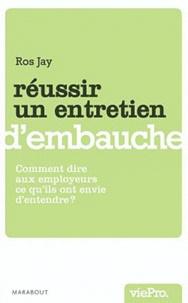 Ros Jay - Réussir un entretien d'embauche.