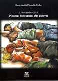 Rosa Amelia Plumelle-Uribe - 13 novembre 2015 : victimes innocentes des guerres.
