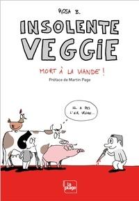Rosa B - Insolente Veggie  : Mort à la viande !.